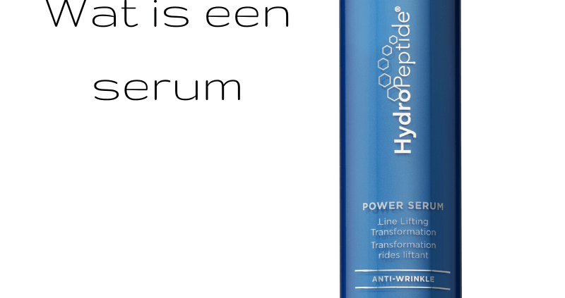Wat is een serum