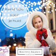 kerst tips voor je huid